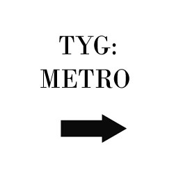 Tyg Metro